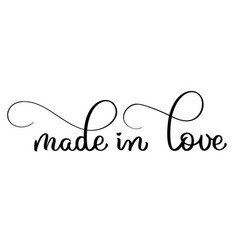 Made in love vintage text calligraphy vector