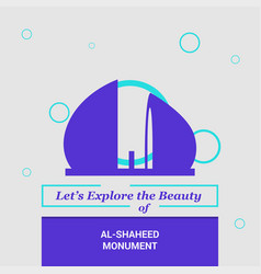 lets explore the beauty of al-shaheed monument vector image