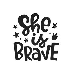 She is brave typography poster vector