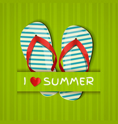 i love summer card with flip-flops vector image