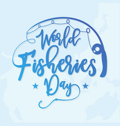 letter world fisheries day vector image