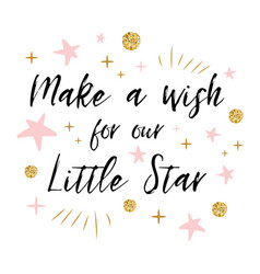 make a wish for our little star text with gold vector image
