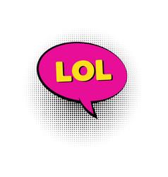 lol pop art colored speech bubble vector image vector image