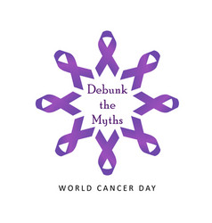 debunk the myths- world cancer day february 4th vector image