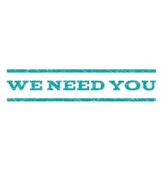 We Need You Watermark Stamp vector image