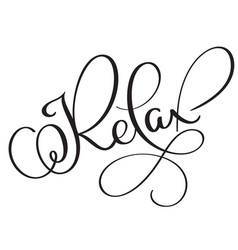 relax vintage word text calligraphy vector image vector image