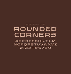 Geometric sans serif font with rounded corners vector