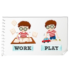 Opposite adjectives with boy working and playing vector image