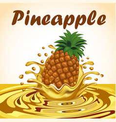 A splash of pineapple fruit juice vector