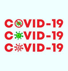 Covid-19 typography with coronavirus symbol and vector