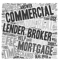 Do I Have To Use A Commercial Mortgage Broker text vector image