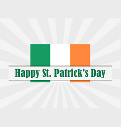 happy st patricks day flag of ireland with rays vector image