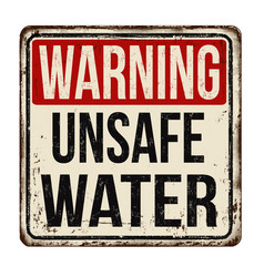 warning unsafe water vintage rusty metal sign vector image