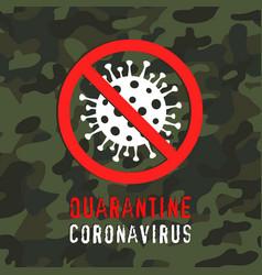 quarantine coronavirus stop sign on camouflage vector image
