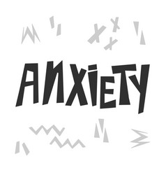 Anxiety hand drawn lettering isolated on vector
