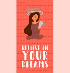 believe in your dream girl with a hat vector image
