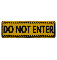 Do not enter vintage rusty metal sign vector