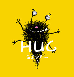 Funny hugging monster greeting card vector