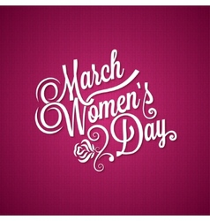 8 march women day vintage background vector image