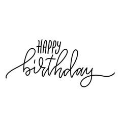 happy birthday- hand drawn linear inscription vector image