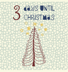 3 days until christmas countdown art vector image