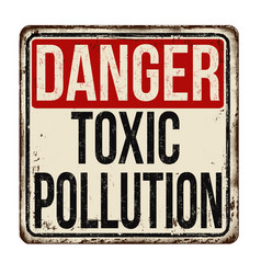 Danger toxic pollution vintage rusty metal sign vector