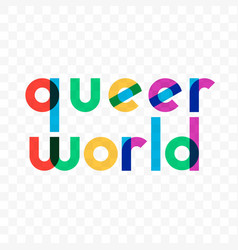 queer world gay rainbow lettering vector image