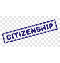 Scratched citizenship rectangle stamp vector