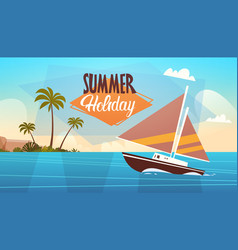 summer vacation yacht sea landscape beautiful vector image