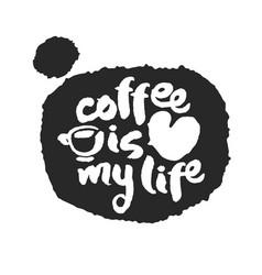 coffee is my life calligraphy on speechbubble vector image