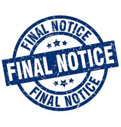 Final notice blue round grunge stamp vector