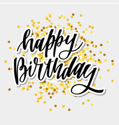 happy birthday hand drawn lettering design on vector image