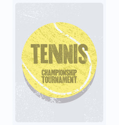 Tennis typographical vintage grunge style poster vector