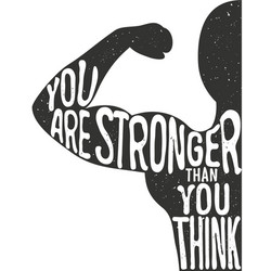 you are stronger than think lettering vintage vector image