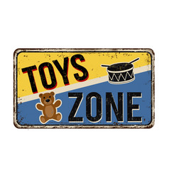 toys zone vintage rusty metal sign vector image