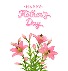 floral greeting card for mothers day with lilies vector image