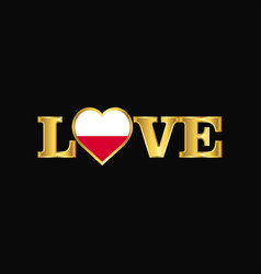 Golden love typography poland flag design vector