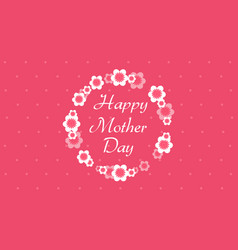 happy mother day with flower style vector image