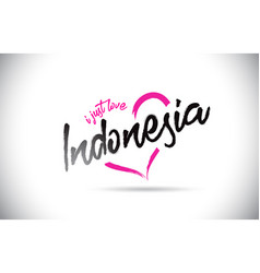 Indonesia i just love word text with handwritten vector