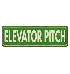 Elevator pitch vintage rusty metal sign vector
