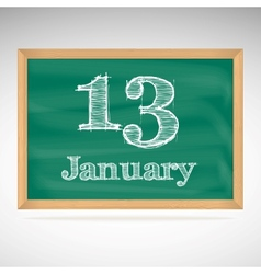 January 13 inscription in chalk on a blackboard vector