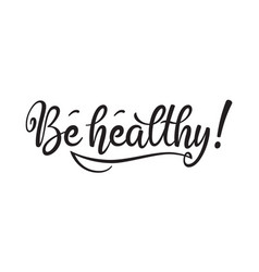 Be healthy phrase monochromatic hand drawn vector
