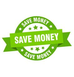 save money ribbon save money round green sign vector image