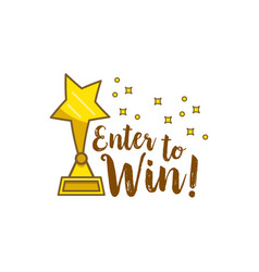 gold statuette star inscription enter to win vector image