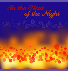 Heat of night vector