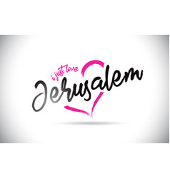 Jerusalem i just love word text with handwritten vector