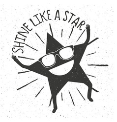 shine like a star trendy funny motivational vector image