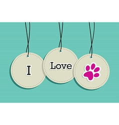 Hanging i love pets badges vector