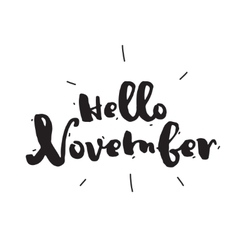 Hello november hand drawn design calligraphy vector