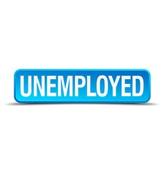 Unemployed blue 3d realistic square isolated vector image